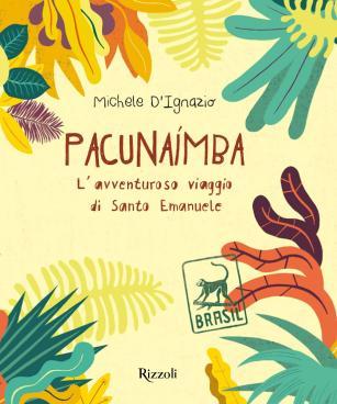 Michele D'Ignazio_Pacunaimba_Rizzoli - Copia