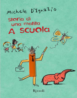 Michele D'Ignazio. Storia di una matita. A scuola